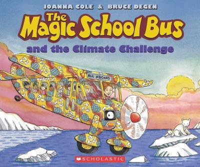 The Magic School Bus and the Climate Challenge - Book #12 of the Magic School Bus