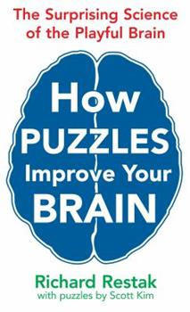 Paperback How Puzzles Improve Your Brain: The Surprising Science of the Playful Brain Book