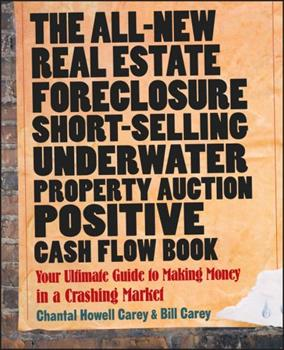 The All-new Real Estate Foreclosure, Short-selling, Underwater, Property Auction, Positive Cash Flow Book: Your Ultimate Guide to Making Money in a Crashing Market 0470455861 Book Cover