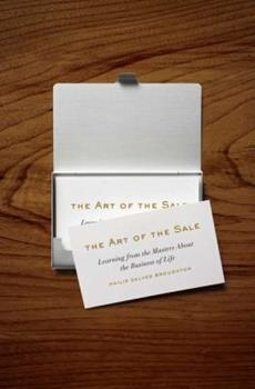 The Art of the Sale: Learning from the Masters about the Business of Life 0143122762 Book Cover
