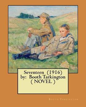 Seventeen: A Tale of Youth and Summer Time and the Baxter Family, Especially William 0899661742 Book Cover