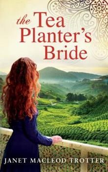The Planter's Bride: A story of intrigue and passion - Book #2 of the India Tea