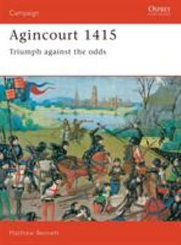 Agincourt, 1415: Triumph Against the Odds - Book #9 of the Osprey Campaign