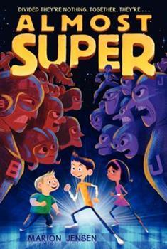 Almost Super - Book #1 of the Almost Super
