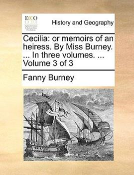 Paperback Cecilia : Or memoirs of an heiress. by Miss Burney... . in three volumes... . Volume 3 Of 3 Book