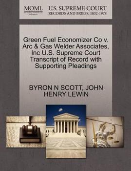 Paperback Green Fuel Economizer Co V. Arc and Gas Welder Associates, Inc U. S. Supreme Court Transcript of Record with Supporting Pleadings Book
