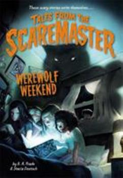 Werewolf Weekend - Book #1 of the Tales from the Scaremaster
