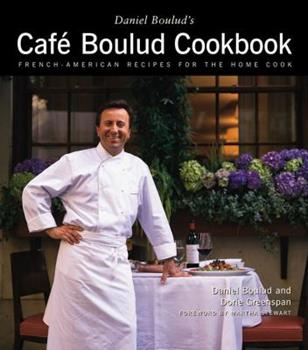 Daniel Boulud's Café Boulud Cookbook: French-American Recipes for the Home Cook 068486343X Book Cover