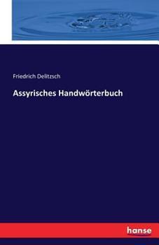 Paperback Assyrisches Handw?rterbuch [German] Book
