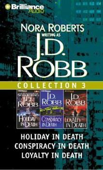 J.D. Robb Collection 3: Holiday in Death, Conspiracy in Death, and Loyalty in Death