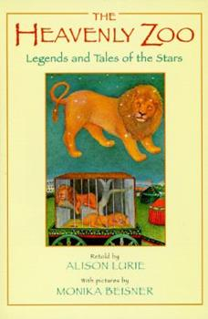 The Heavenly Zoo: Legends and Tales of the Stars (Sunburst Book) 0606094008 Book Cover