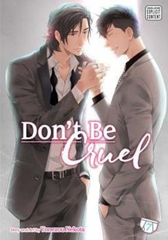 Don't Be Cruel, Vol. 7 - Book #7 of the 酷くしないで / Hidoku Shinai de