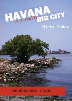 Paperback Havana Is a Really Big City : And Other Short Stories Book