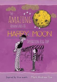 Operation Big Top - Book  of the Amazing Adventures of Harry Moon