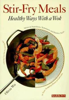 Stir-Fry Meals: Healthy Ways With a Wok 0812097149 Book Cover