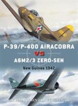 P-39/P-400 Airacobra vs A6M2/3 Zero-sen: New Guinea 1942 - Book #87 of the Duel