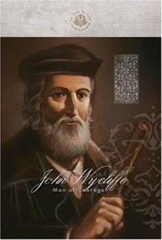 Paperback John Wycliffe: Man of Courage (Great By Faith Biography) Book