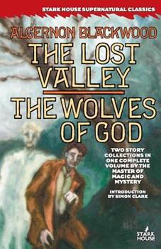 The Lost Valley / The Wolves of God 1933586044 Book Cover