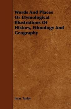 Paperback Words and Places or Etymological Illustrations of History, Ethnology and Geography Book