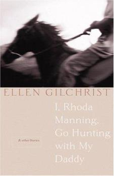 I, Rhoda Manning, Go Hunting With My Daddy: And Other Stories 0316738689 Book Cover