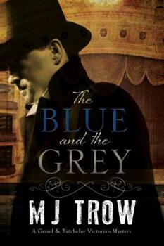 The Blue and the Grey: A Victorian Mystery 1780295529 Book Cover