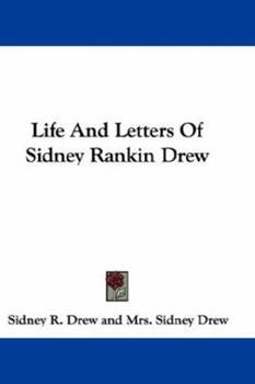 Paperback Life and Letters of Sidney Rankin Drew Book