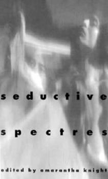 Seductive Spectres 156333464X Book Cover
