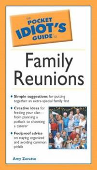 Pocket Idiot's Guide to Family Reunions - Book  of the Pocket Idiot's Guide