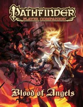 Pathfinder Player Companion: Blood of Angels - Book  of the Pathfinder Player Companion