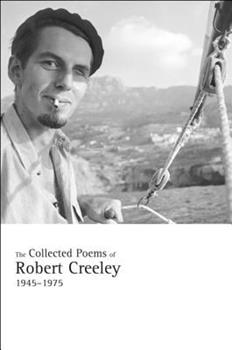 The Collected Poems of Robert Creeley, 1945-1975 0520042441 Book Cover