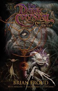Jim Henson's The Dark Crystal: Creation Myths Vol. 1 - Book  of the Dark Crystal