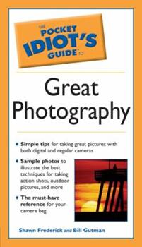 The Pocket Idiot's Guide to Great Photography - Book  of the Pocket Idiot's Guide