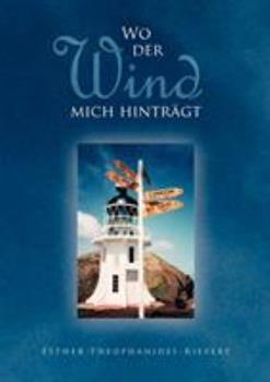 Paperback Wo der Wind mich hintr?gt [German] Book
