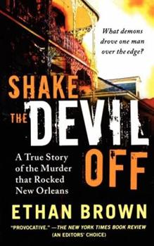Shake the Devil Off: A True Story of the Murder that Rocked New Orleans 1250035228 Book Cover