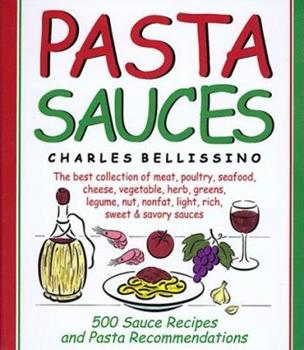 Hardcover Pasta Sauces : 500 Sauce Recipes and Pasta Recommendations Book