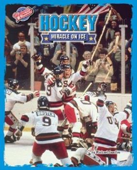 Hockey: Miracle on Ice (Upsets & Comebacks) 1597161683 Book Cover