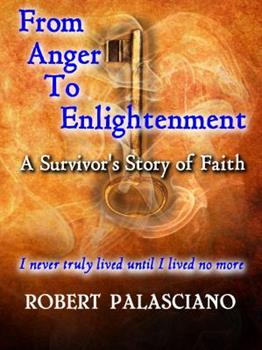 Paperback From Anger To Enlightenment: A Survivor's Story of Faith [Large Print] Book