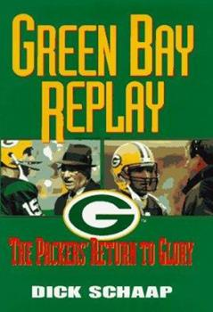 Green Bay Replay: The Packers' Return to Glory 0380795302 Book Cover