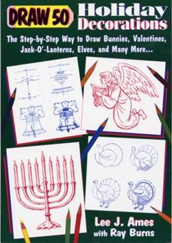 Paperback Draw 50 Holiday Decorations: The Step-by-Step Way to Draw Bunnies, Valentines, Jack-O#-Lanterns, Elves, and Many More Book