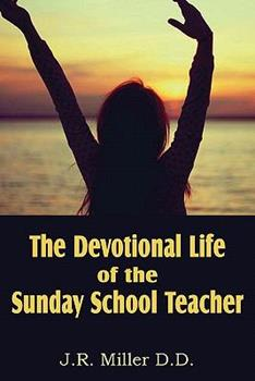 Paperback The Devotional Life of the Sunday School Teacher Book