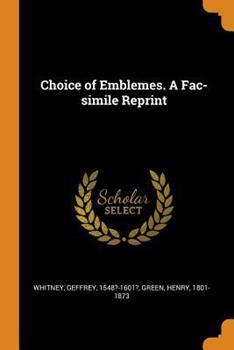 Choice of Emblemes. a Fac-Simile Reprint 0344849376 Book Cover