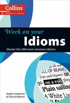 Work on Your Idioms - Book  of the Work on Your...