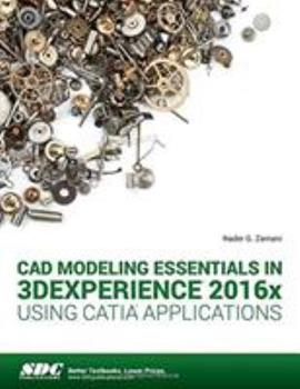 Perfect Paperback CAD Modeling Essentials in 3DEXPERIENCE 2016x Using CATIA Applications Book