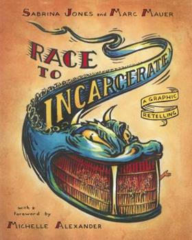 Race to Incarcerate: A Graphic Retelling 1595585419 Book Cover