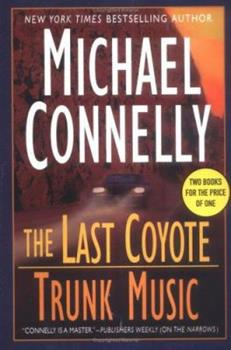 Omnibus: The Last Coyote / Trunk Music (Harry Bosch, #4, #5)