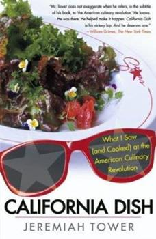 California Dish: What I Saw (and Cooked) at the American Culinary Revolution 0743228448 Book Cover