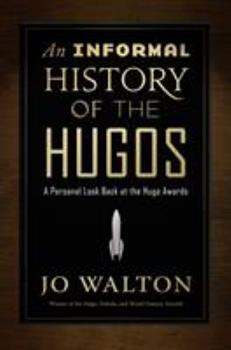 An Informal History of the Hugos 0765379082 Book Cover