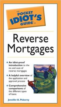 The Pocket Idiot's Guide to Reverse Mortgages - Book  of the Pocket Idiot's Guide