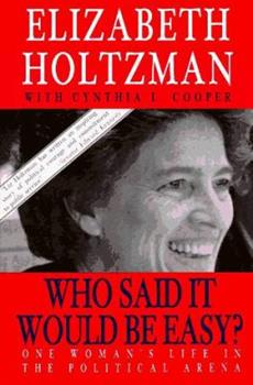 Hardcover Who Said it Would Be Easy?: One Woman's Life in the Political Arena Book
