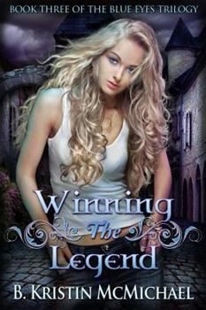 Winning the Legend - Book #3 of the Blue Eyes Trilogy
